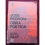 Tomo N° 2 Jose Pedroni Obra Poetica Año 1969