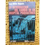 Introduccion Del Cambio En Un Hospital Psiquiatrico Majastre