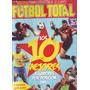 Futbol Total Especial Los 10 Mejores Jugadores Por Posicion