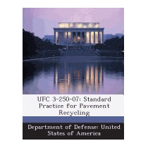 Libro Ufc 3-250-07: Standard Practice For Pavement Recycling