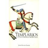 Libro Los Templarios Y Otros Enigmas Medievales Eslava Galán