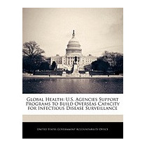 Libro Global Health: U.s. Agencies, United States Government