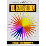 El Kybalion / Tres Iniciados