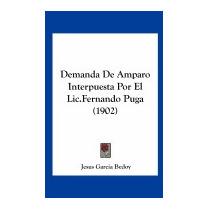 Demanda De Amparo Interpuesta Por El, Jesus Garcia Bedoy
