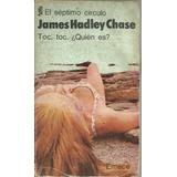 Toc, Toc,¿quien Es? - James Hadley Chase- Emecé