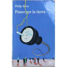 Paseo Por La Tierra. Philip Slater.ensayo Sobre Norteamerica