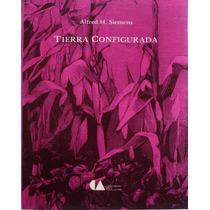 Tierra Configurada. Alfred H. Siemens