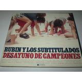 Cd Rubin Y Los Subtitulados Desayuno De Campeones