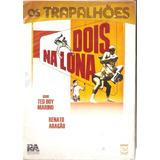 Dvd Os Trapalhões - Dois Na Lona - Novo***