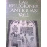 Las Religiones Antiguas Vol. 1 / Henri Charles Puech