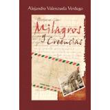Libro Milagros Y Creencias, Alejandro Valenzuela