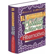 El Guardián De La Salud Natural Y Alternativa » Grupo Latino