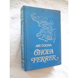 Libro Así Cocina Chola Ferrer - Tomo 3 - Oferta!