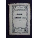 Algebra Y Trigonometria, Con Numerosos Ejercicios