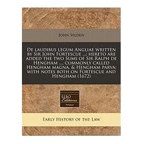 Libro De Laudibus Legum Angliae Written By Sir John, John Se