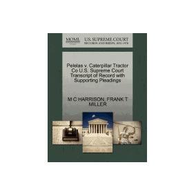 Libro Pelelas V. Caterpillar Tractor Co U.s. Supreme, M C Ha