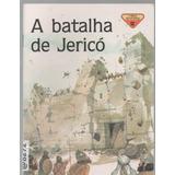 @8272 Livro A Batalha De Jericó - A Biblia Em Histórias