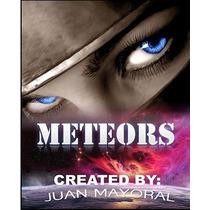 Meteors By Juan Mayoral
