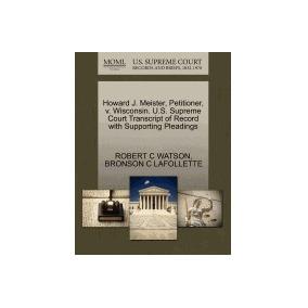 Libro Howard J. Meister, Petitioner, V., Robert C Watson