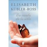 La Rueda De La Vida - Elisabeth Kubler Ross -versión Digital