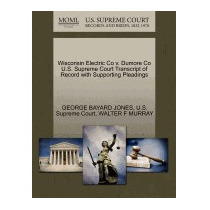 Libro Wisconsin Electric Co V. Dumore Co U.s., George Bayard