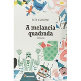 Livro A Melancia Quadrada Ruy Castro