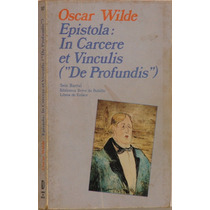 Epístola: In Carcere Et Vinculis -de Profundis- Oscar Wilde