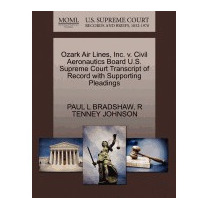 Libro Ozark Air Lines, Inc. V. Civil Aeronautics, Paul L Bra