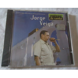 Cd Jorge Veiga - Raízes Do Samba (novo/lacrado)