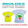 Kit Moldes Baby Look Feminina E Camiseta Infantil - Impresso