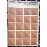 Aspectos Políticos De La Planificación En América Latina