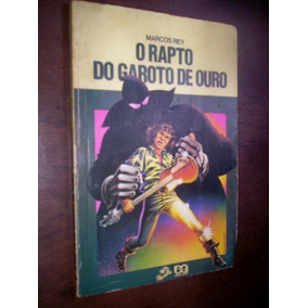 O Rapto Do Garoto De Ouro Marcos Rey 1982