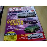 Revista Oficina Mecânica Nº116 Nova Kombi Vectra Palio