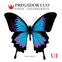 Cd Pregador Luo - Único E Incomparável / Vol. 2 [original]