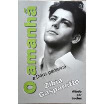 O Amanhã A Deus Pertence - Zibia Gasparetto