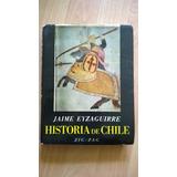 Libro Historia De Chile Jaime Eyzaguirre 1965 Zigzag