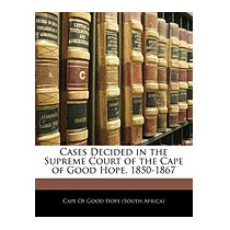 Cases Decided In The Supreme Court Of, Of Good Hope (south