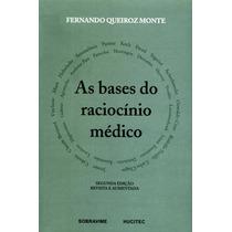 As Bases Do Raciocínio Médico - 2ª Ed. - Postagem Imediata!!
