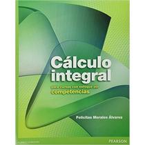 Calculo Integral Para Cursos Con E P C Autor Morales