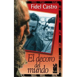 El Decoro Del Mundo Fidel Castro Cuba Txlaparta