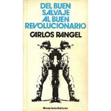 Del Buen Salvaje Al Buen Revolucionario Por Carlos Rangel