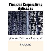 Libro Finanzas Corporativas Aplicadas: Cuanto Vale Una Empre