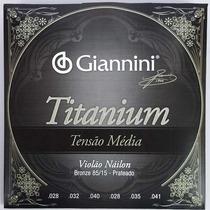 Encordoamento Giannini Titanium Violão Nylon Tensão Média