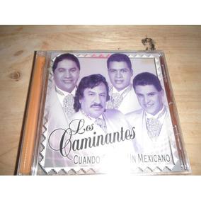 Grupo Los Caminantes Cd Cuando Quiere Un Mexicano Nuevo