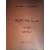 Teoría Del Tejido Sistema Rueca Esther B. De Anzoategui 2 T