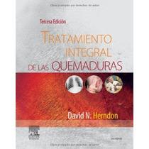 Tratamiento Integral De Las Quemaduras, 3ª Ed. Envío Gratis
