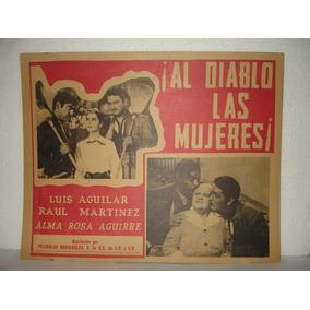 Luis Aguilar, Al Diablo Las Mujeres, Cartel De Cine