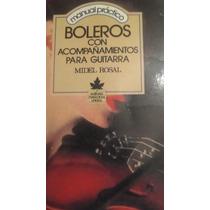 Boleros Con Acompanamientos Para Guitarra, Midel Rosal