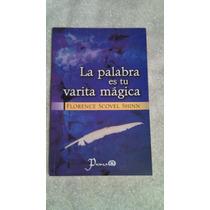 Libro La Palabra Es Tu Varita Mágica, Florence Scovel Shinn