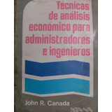 Tecnicas De Analisis Economico En Administracion E Ingenie